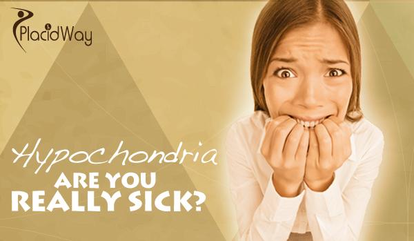 Hypochondria – Are you really sick?