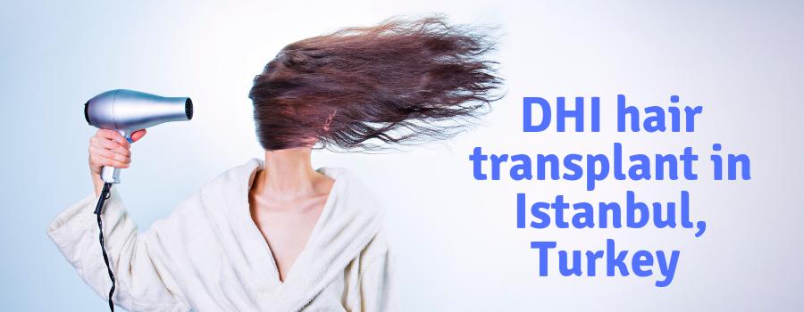 Best DHI hair transplant in Istanbul, Turkey